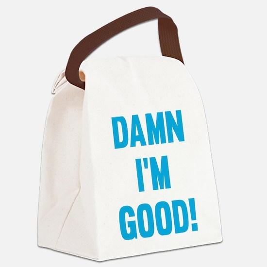 Damn I'm Good! Canvas Lunch Bag