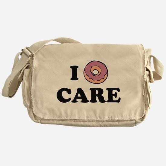 I Donut Care Messenger Bag