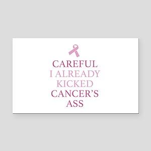 Careful I Already Kicked Cancer's Ass Rectangle Ca