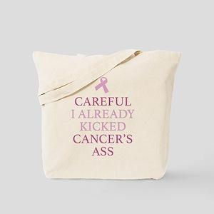 Careful I Already Kicked Cancer's Ass Tote Bag