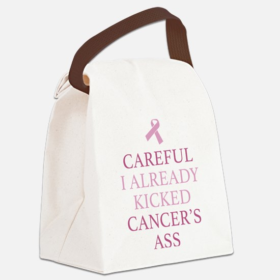 Careful I Already Kicked Cancer's Ass Canvas Lunch