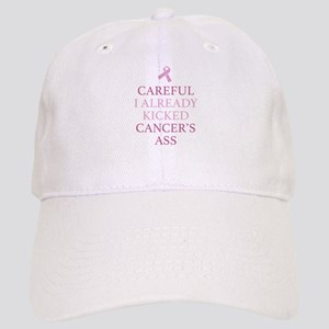 Careful I Already Kicked Cancer's Ass Cap