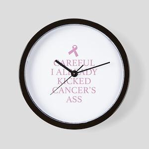 Careful I Already Kicked Cancer's Ass Wall Clock