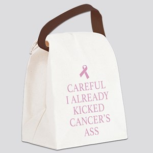 Careful I Already Kicked Cancer's Ass Canvas Lunch