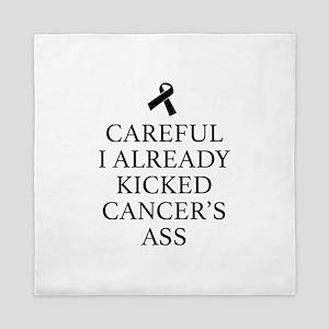 Careful I Already Kicked Cancer's Ass Queen Duvet
