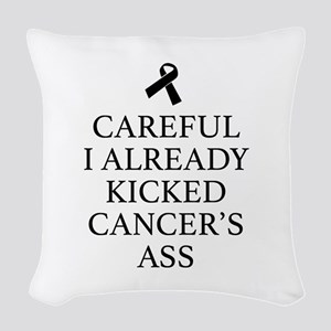 Careful I Already Kicked Cancer's Ass Woven Throw