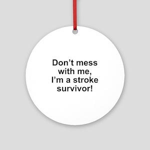 I'm A Stroke Survivor Ornament (Round)