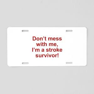 I'm A Stroke Survivor Aluminum License Plate