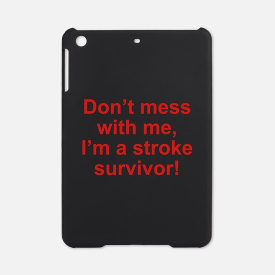 I'm A Stroke Survivor iPad Mini Case