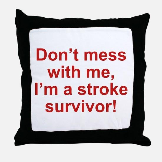 I'm A Stroke Survivor Throw Pillow