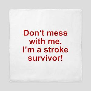I'm A Stroke Survivor Queen Duvet