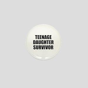 Teenage Daughter Survivor Mini Button