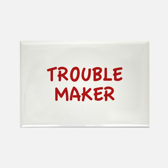 Trouble Maker Rectangle Magnet