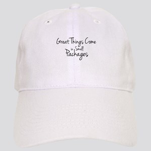 Great Things Come in Small Packages Cap