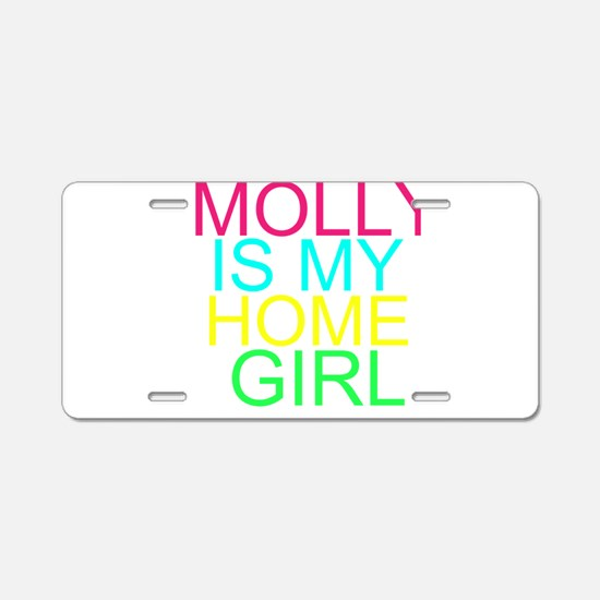 MOLLY IS MY HOMEGIRL Aluminum License Plate