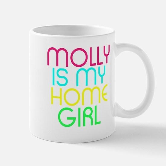 MOLLY IS MY HOMEGIRL Mugs