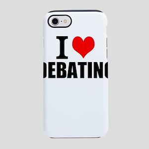 I Love Debating iPhone 7 Tough Case
