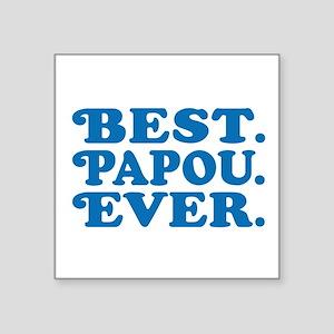 "Best Papou Ever Square Sticker 3"" x 3"""