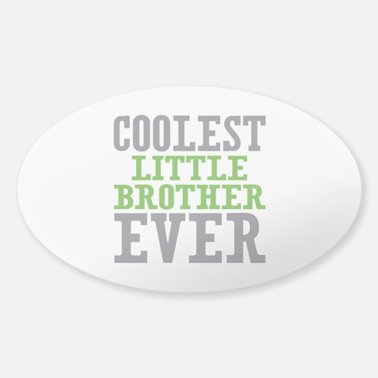 Coolest Little Brother Ever Sticker (Oval)