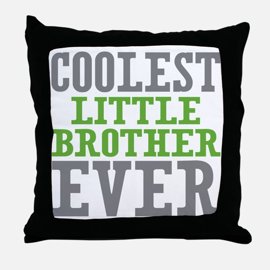 Coolest Little Brother Ever Throw Pillow