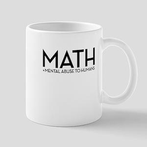 MATH = Mental Abuse To Humans Mugs