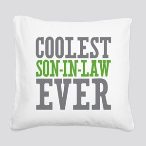 Coolest Son-In-Law Ever Square Canvas Pillow