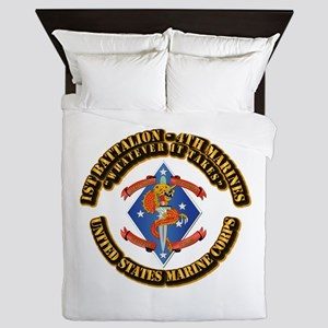 1st Bn - 4th Marines with Text Queen Duvet