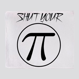 shut your pi hole Throw Blanket