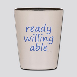 ready willing able blue Shot Glass