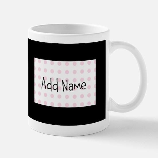 Personalize PINK Polka Dot Mugs - Right