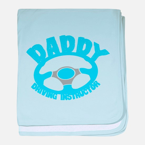 Daddy DRIVING instructor baby blanket