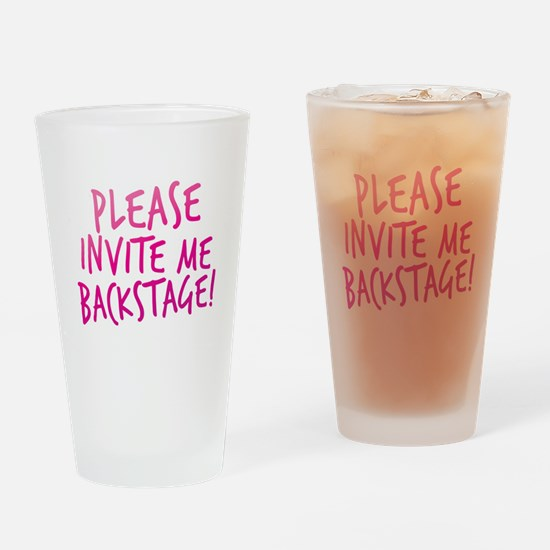 PLEASE invite me BACKSTAGE! Drinking Glass