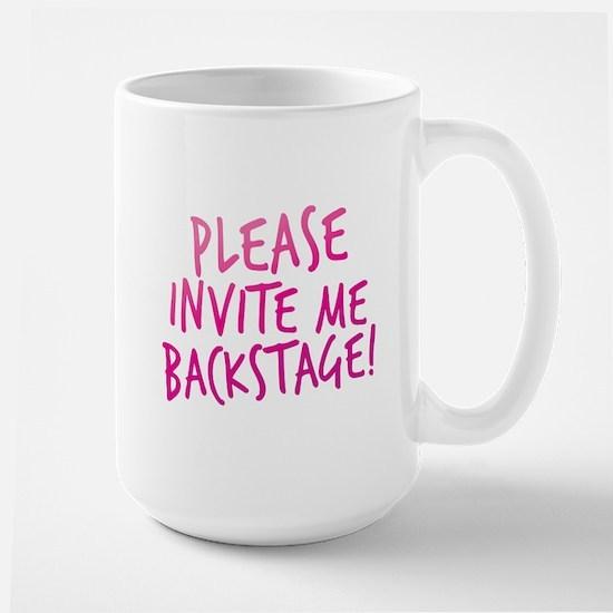 PLEASE invite me BACKSTAGE! Mugs