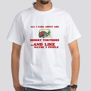All I care about are Desert Tortoises T-Shirt