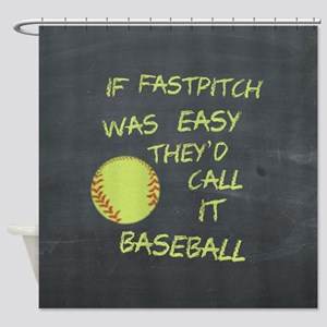 Chalkboard If Fastpitch Was Easy Shower Curtain