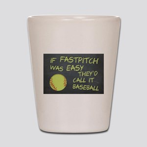 Chalkboard If Fastpitch Was Easy Shot Glass