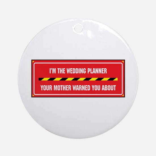 I'm the Planner Ornament (Round)