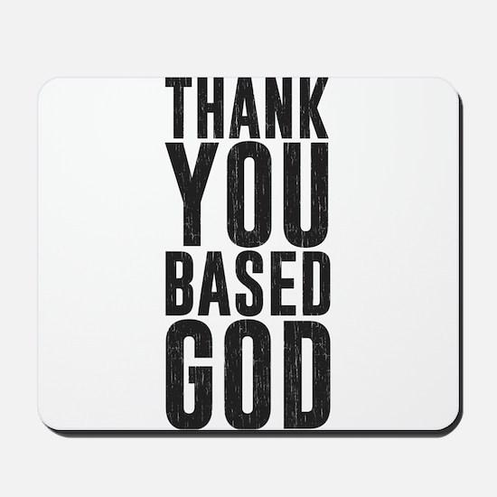 Thank You Based God Mousepad