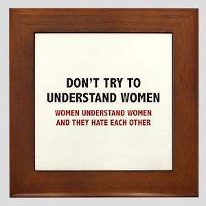 Don't Try To Understand Women Framed Tile