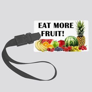 Eat More Fruit Luggage Tag