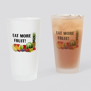 Eat More Fruit Drinking Glass