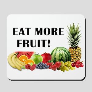 Eat More Fruit Mousepad