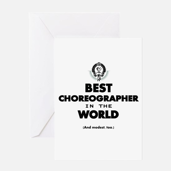 Best in the World Best Choreographer Greeting Card
