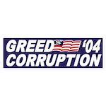 Greed-Corruption '04 (bumper sticker)