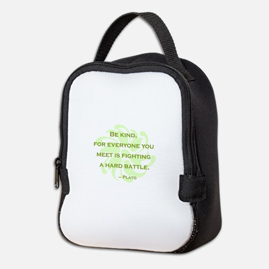 Plato Quote: Be Kind -- Neoprene Lunch Bag