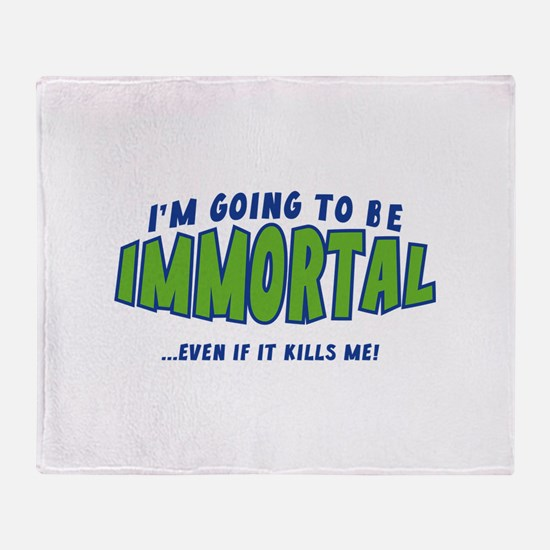 I'm Going To Be Immortal Stadium Blanket