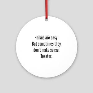 Haikus Are Easy Ornament (Round)