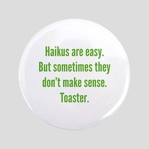 """Haikus Are Easy 3.5"""" Button"""
