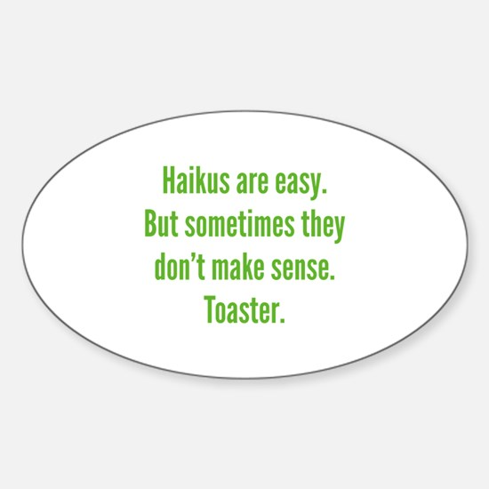 Haikus Are Easy Sticker (Oval)