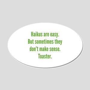 Haikus Are Easy 22x14 Oval Wall Peel